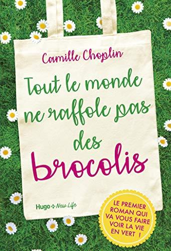 Tout le monde ne raffole pas des brocolis (New life) par Camille Choplin