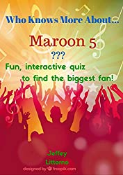 Who Knows More About... Maroon 5?: Fun, interactive quiz to find the biggest fan! (English Edition)
