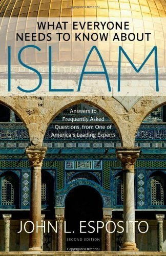 What Everyone Needs to Know about Islam: Second Edition by Esposito, John L. Published by OUP USA (2011)