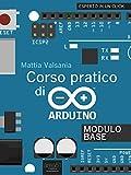 Corso pratico di Arduino: Modulo base (Esperto in un click)