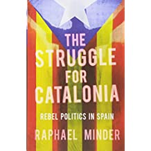 Struggle for Catalonia: Rebel Politics in Spain