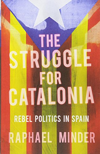 The Struggle For Catalonia por Raphael Minder