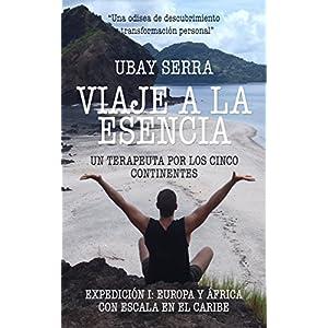 Viaje a la Esencia. Un terapeuta por los cinco continentes: Expedición I: Europ