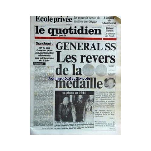 QUOTIDIEN DE PARIS (LE) [No 1406] du 01/06/1984 - ECOLE PRIVEE - OPINION DE MICHEL DROIT - GENERAL S.S. - LES REVERS DE LA MEDAILLE - HEINZ HARMEL - M. ROQUET MAIRE-ADJOINT DE BAYEUX.