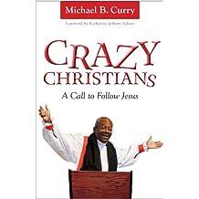Crazy Christians: A Call to Follow Jesus