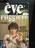 Eve Ruggieri raconte : quelques femmes remarquables / Eve Ruggieri   Ruggieri, Eve