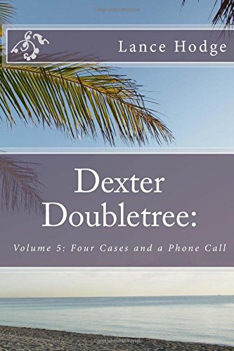 dexter-doubletree-four-cases-and-a-phone-call-volume-5-dime-novel-publications
