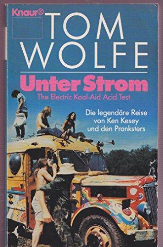 unter-strom-the-electric-kool-aid-acid-test-die-legendare-reise-von-ken-kesey-und-den-pranksters