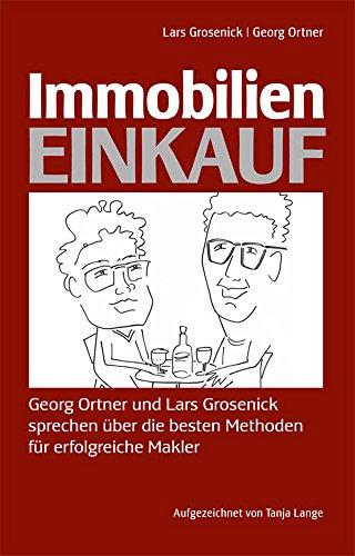 Immobilieneinkauf: Georg Ortner und Lars Grosenick sprechen über die besten Methoden für erfolgreiche Makler