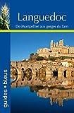 Telecharger Livres Guide Bleu Languedoc De Montpellier aux gorges du Tarn (PDF,EPUB,MOBI) gratuits en Francaise
