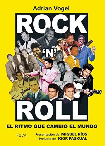 Rock´n Roll: el ritmo que cambió el mundo (Investigación nº 162) por Adrian Vogel