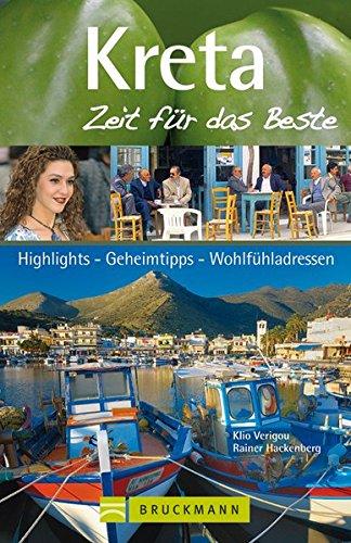 Preisvergleich Produktbild Kreta – Zeit für das Beste: Highlights – Geheimtipps – Wohlfühladressen