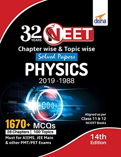 32 Years NEET Chapter-wise & Topic-wise Solved Papers PHYSICS (2019 - 1988) 14th Edition (English Edition)