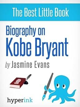 Kobe Bryant: A Biography (English Edition) de [Evans, Jasmine]