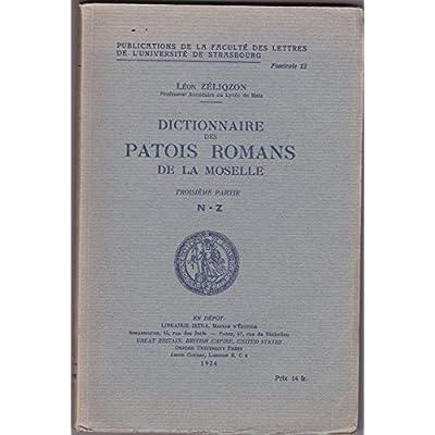 Léon Zéliqzon,... Dictionnaire des patois romans de la Moselle
