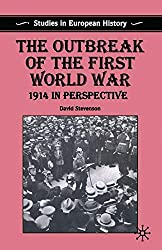 The Outbreak of the First World War: 1914 in Perspective (Studies in European History)