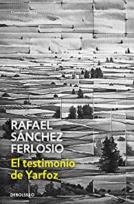 El testimonio de Yarfoz par Rafael Sánchez Ferlosio