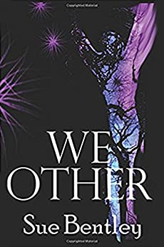 We Other by [Bentley, Sue]