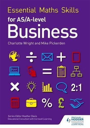 Essential Maths Skills for AS/A Level Business por Mike Pickerden