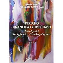 Derecho Financiero Y Tributario. Parte Especial. Teoría, Práctica, Fórmulas Y Esquemas. 2014-2015