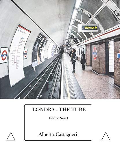 Londra - THE TUBE: Horror Novel (Italian Edition)