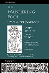 The Wandering Fool: Love and its Symbols, Early Studies on the Tarot