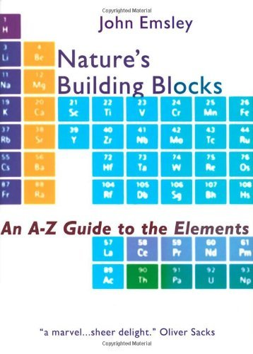 Nature's Building Blocks - An A-Z Guide to the Elements by John Emsley (2001-08-16)