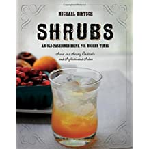 Shrubs - An Old Fashioned Drink for Modern Times.
