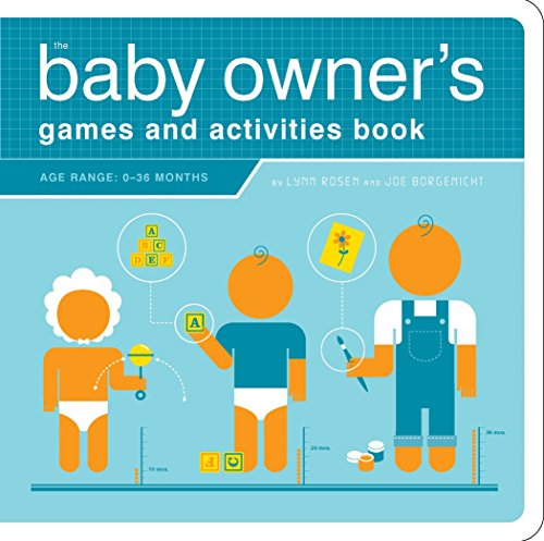 The Baby Owner's Games And Activities Book (Owner's and Instruction Manual) por Lynn Rosen