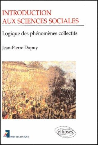 Introduction aux sciences sociales: Logique des phénomènes collectifs