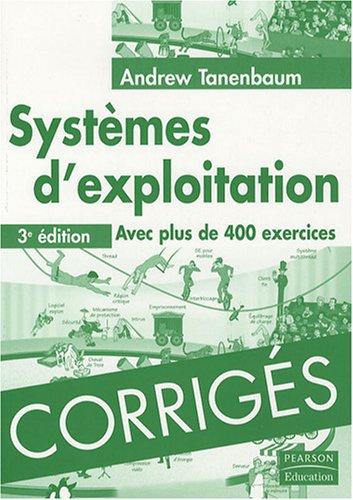 Corrigés de systèmes d'exploitation 3ème Ed. par Andrew Tanenbaum