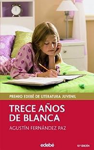 Trece años de Blanca par Agustín Fernandez Paz