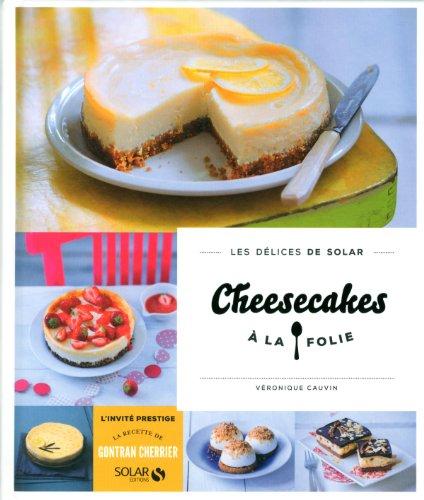 Cheesecakes à la folie - Les délices de Solar