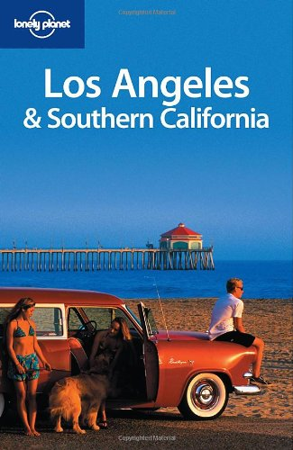 Los Angeles and Southern California (Lonely Planet Country & Regional Guides)