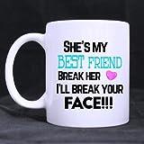 she' S My Best Friend/tazze/regali per bestie- divertente tazza bianca di tazze da caffè o tea cup Cool Birthday/Christmas Gifts For Men, Women, him, ragazzi e ragazze