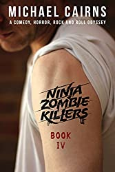 Ninja Zombie Killers IV: A Comedy, Horror, Rock and Roll Odyssey