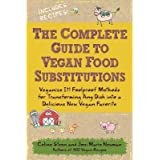 Complete Guide to Vegan Food Substitutions: Veganize It! Foolproof Methods for Transforming Any Dish into a Delicious New Vegan Favorite (Paperback) - Common