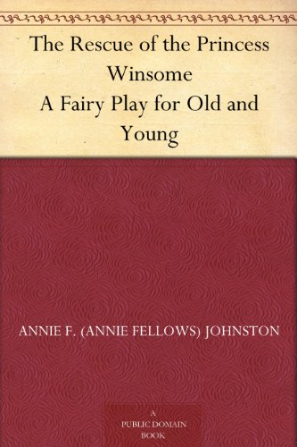 the-rescue-of-the-princess-winsome-a-fairy-play-for-old-and-young