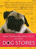 How Cheeka Became a Star: & Other Dog Stories