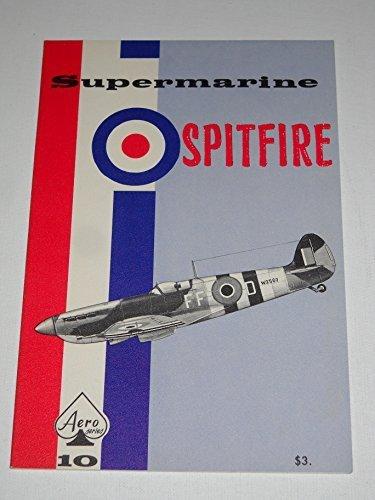 Supermarine Spitfire - Aero Series 10 by Staff of Aero Publishers (1966-06-02)