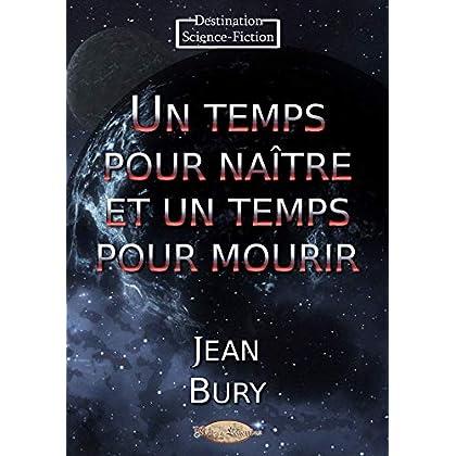 Un temps pour naître et un temps pour mourir (Destination Science-Fiction)