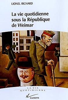 La vie quotidienne sous la république de Weimar (Histoire contemporaine)