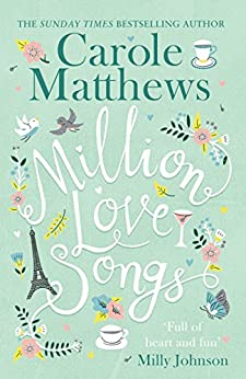 Million Love Songs: The laugh-out-loud and feel-good Top 5 Sunday Times bestseller by [Carole Matthews]