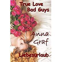 True Love Bad Guys + Liebesurlaub: Zwei Liebesromane - Doppelband (German Edition)