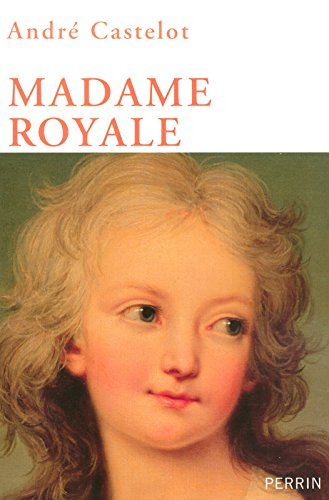 Madame Royale par André CASTELOT
