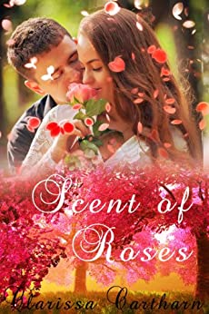 Scent of Roses (English Edition) par [Cartharn, Clarissa]