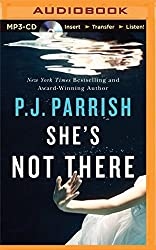 She's Not There by P. J. Parrish (2015-09-15)