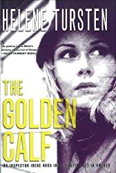 Golden Calf, The (Inspector Irene Huss Investigation) by Helene Tursten (2013-02-14)