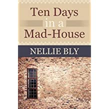 [(Ten Days in a Mad House)] [By (author) Nellie Bly] published on (January, 2012)