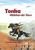 Tonka. Mädchen der Sioux